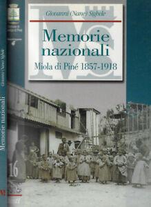 Memorie nazionali. Miola di Piné 1857-1918. . Giovanni (Nane) Sighele. 2005. .