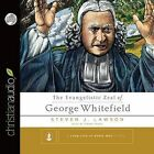 The Evangelistic Zeal of George Whitefield by Simon Vance, Steven J Lawson (CD-Audio, 2015)