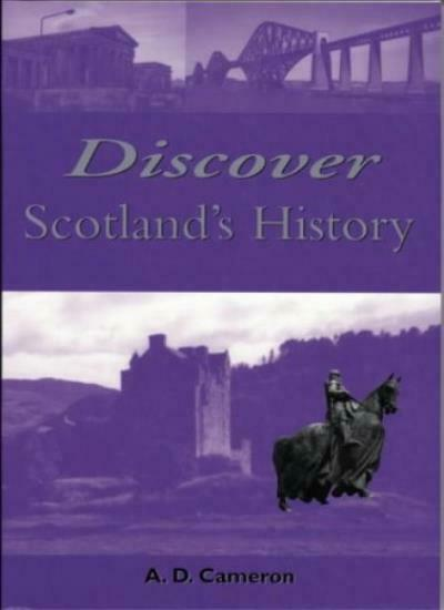 Discover Scotland's History By A. D. Cameron