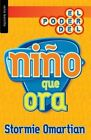 Poder del Nino Que Ora, El = the Power of a Praying Kid by Stormie Omartian (Paperback / softback, 2015)