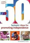 50 Fantastic Ideas for Promoting Independence by Alistair Bryce-Clegg (Paperback, 2013)