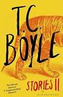 T.C. Boyle Stories II: The Collected Stories of T. Coraghessan Boyle:  Volume II by T. C. Boyle (Hardback, 2013)