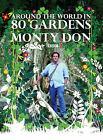 Around the World in 80 Gardens by Monty Don (Hardback, 2008)