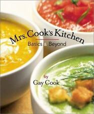 Mrs. Cook's Kitchen : Basics and Beyond by Gay Cook (2000, Paperback)