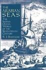 The Arabian Seas: The Indian Ocean World of the Seventeenth Century by Rene J. Barendse (Hardback, 2001)