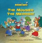 The Mousier the Merrier! by Eleanor May (Paperback / softback, 2012)