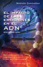 El Impacto de Las Emociones en el ADN by Nathalie Zammatteo (2016, Paperback)