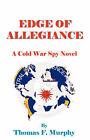 Edge of Allegiance by Thomas F Murphy (Paperback / softback, 2005)