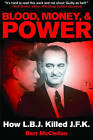 Blood, Money, & Power  : How LBJ Killed JFK by Barr McClellan (Paperback / softback, 2011)