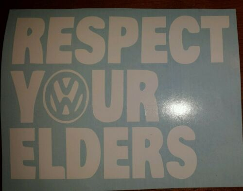 Vinyl  Decal  Sticker..Respect Your Elders..VW..Funny..Car Truck Window
