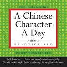 A Chinese Character a Day: v. 2 by Yungkin Lee (Kit, 2006)