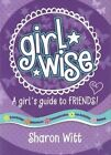A Girls Guide to Friends by Sharon Witt (Paperback, 2014)