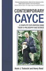 Contemporary Cayce: A Complete Exploration Using Today's Science and Philosophy by Kevin J. Todeschi, Henry Reed (Paperback, 2014)