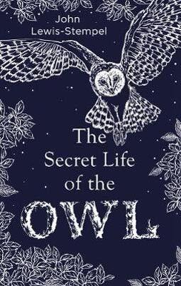 The Secret Life of the Owl | John Lewis-Stempel
