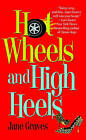 Hot Wheels and High Heels by Jane Graves (Paperback, 2007)