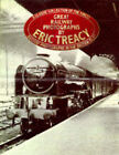 Great Railway Photographs: A Classic Collection of the Finest Railway Photographs in the British Isles by Eric Treacy (Hardback, 1997)