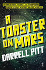 A Toaster on Mars by Darrell Pitt (Paperback, 2016)