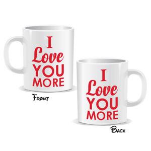 I-Love-You-More-Mug-Lovers-Couple-Valentines-Birthday-Present-Gift-MUGPN00224