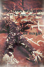 The Bones Would Do: Book Two of the Christopher Penrose Novels by Lee Morgan (Paperback, 2015)
