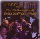 Brass, Strings and Things * by Beggar & Co (CD, Dec-2007, MBJ)