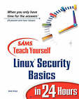 Sams Teach Yourself Linux Security Basics in 24 Hours by Aron Hsiao (Paperback, 2001)