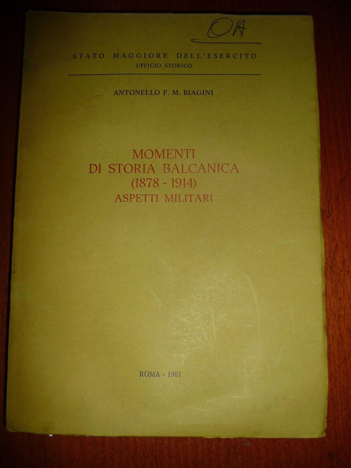 MOMENTI DI STORIA BALCANICA (1878-1914) ASPETTI MILITARI RARO STUDIO MILITARE