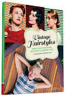Vintage Hairstyles: Simple Steps for Retro Hair with a Modern Twist by Emma Sundh, Sarah Wing (Hardback, 2015)