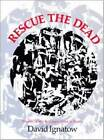 Rescue the Dead: Poems by David Ignatow (Paperback, 1968)