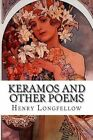 Keramos and Other Poems by Henry Wadsworth Longfellow (Paperback / softback, 2015)