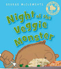 Night of the Veggie Monster by George McClements (Paperback, 2008)