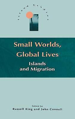 Small Worlds, Global Lives: Islands and Migration (Island Studies), King, Russel