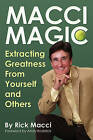 Macci Magic: Extracting Greatness from Yourself and Others by Rick Macci (Paperback, 2013)