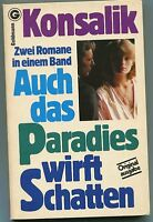 Heinz G. Konsalik - Auch das Paradies wirft Schatten/Die Masken der Liebe