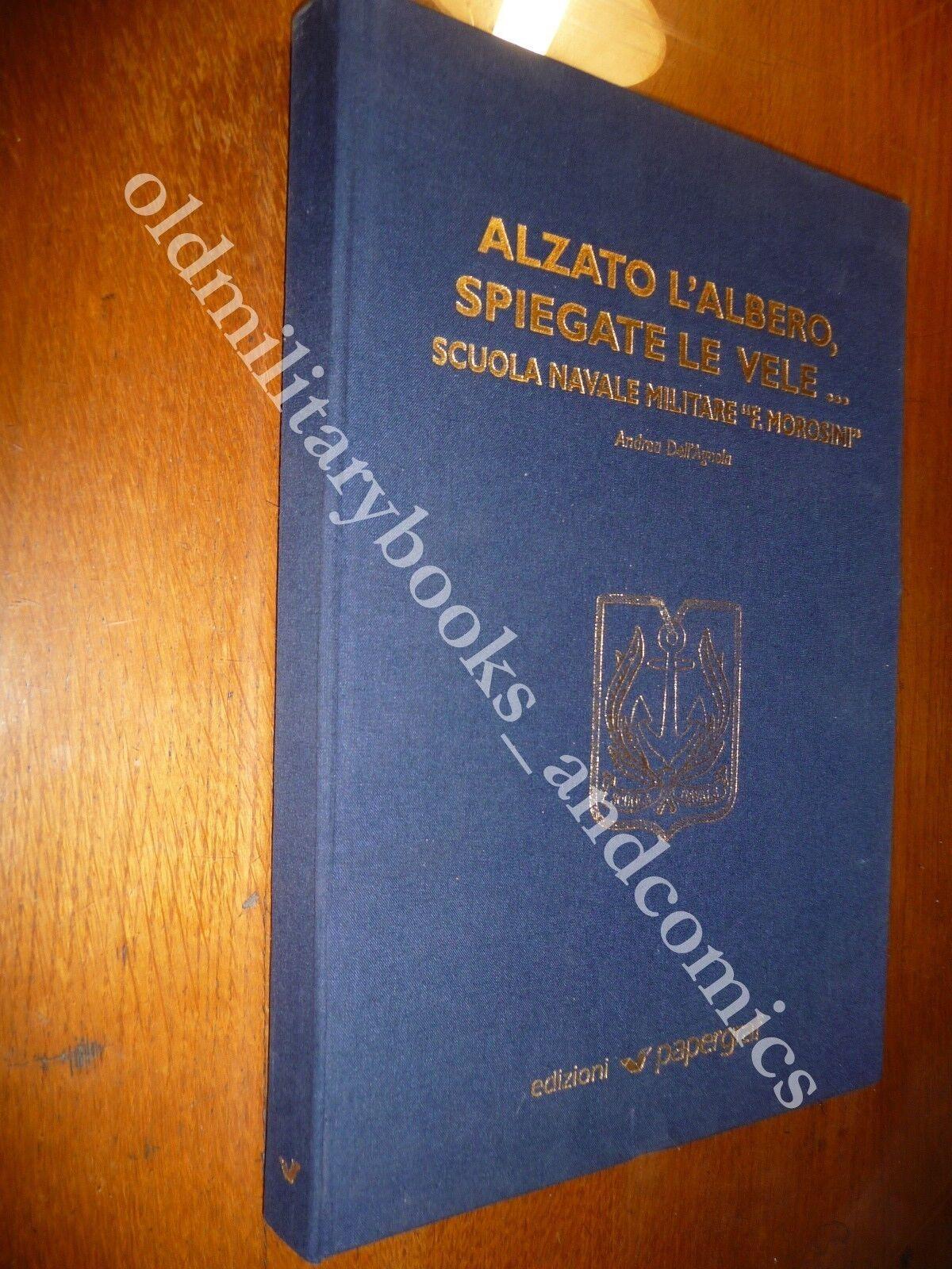 ALZATO L'ALBERO SPIEGATE LE VELE SCUOLA NAVALE MILITARE F. MOROSINI DELL'AGNOLA