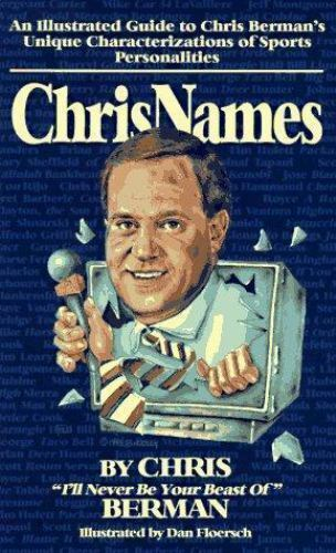 Chrisnames: An Illustrated Guide to Chris Berman's Unique Characterizations of S