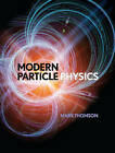 Modern Particle Physics by Mark Thomson (Hardback, 2013)
