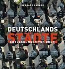 Deutschlands Städte von Gerhard Launer (2013, Gebundene Ausgabe)