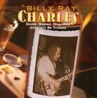 Drunk, Busted, Disgusted and Can't Be Trusted * by Billy Ray Charles (CD, Sep-2010, Waldoxy)