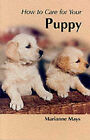 How to Care for Your Puppy by Marianne Mays (Paperback, 2000)