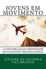 Jovens Em Movimento : A Construção Da Identidade Em Contexto Transnacional by...