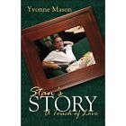 Stan's Story a Touch of Love by Yvonne Mason 9781424160006