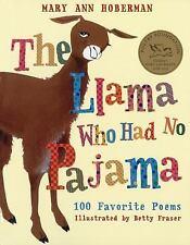 The Llama Who Had No Pajama : 100 Favorite Poems by Mary Ann Hoberman (2006, Pa…