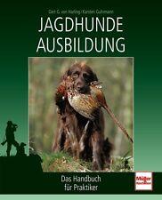 Jagdhunde Ausbildung Das Handbuch für Praktiker Ausbilder Hunde Jagd Jäger Buch