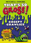 That's So Gross!: Creepy Crawlies by Mitchell Symons (Paperback, 2011)