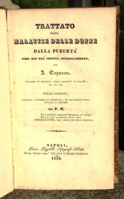 1838 TRATTATO DELLE MALATTIE DELLE DONNE J CAPURON 1° ED ITALIANA GINECOLOGIA