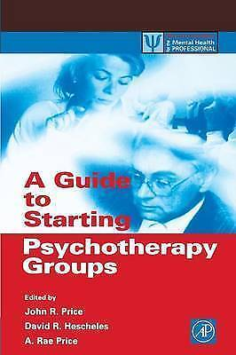 A Guide to Starting Psychotherapy Groups (Practical Resources for the Mental He