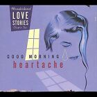 Wonderland Love Stories, Chapter 2: Good Morning Heartache by Various Artists (CD, Jan-2004, Shout! Factory)
