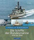 Die Schiffe der Bundesmarine 1956 bis 1990 von Ulf Kaack (2013, Gebundene Ausgabe)