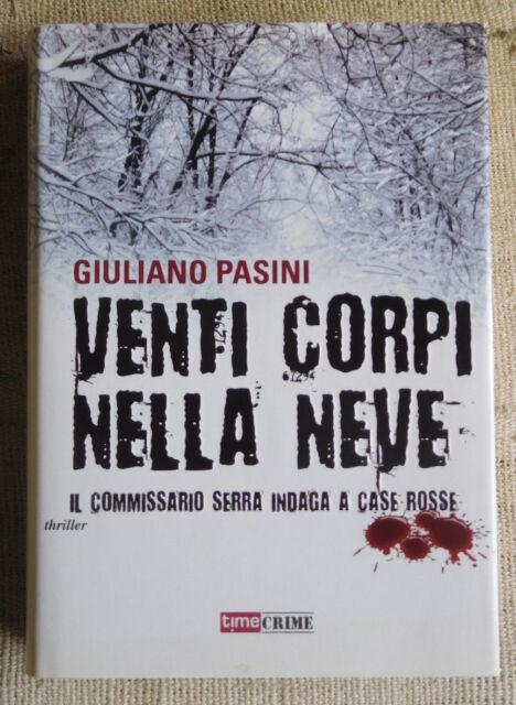 Giuliano Pasini - Venti corpi nella neve - ROMANZO  time crime