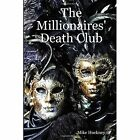 The Millionaires' Death Club 9781847536792 by Mike Hockney Book